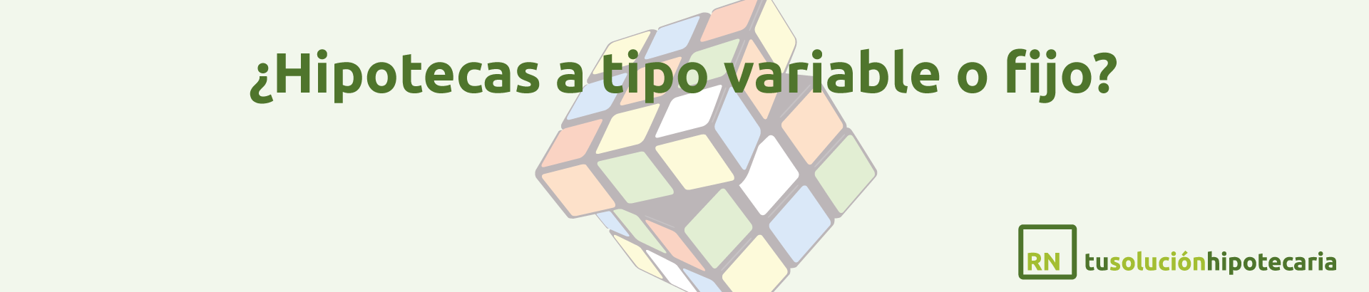¿Hipotecas a tipo variable o fijo?